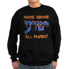Name above! Sweatshirt