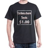 Embouchure Tests $1.00 T-Shirt