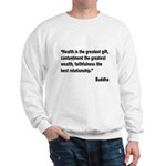 Buddha Greatest Gift Quote (Front) Sweatshirt
