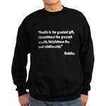 Buddha Greatest Gift Quote (Front) Sweatshirt (dar