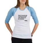 Buddha Greatest Gift Quote (Front) Jr. Raglan