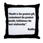 Buddha Greatest Gift Quote Throw Pillow