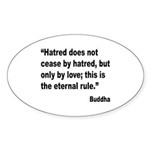 Buddha Stop Hatred Quote Oval Sticker (10 pk)