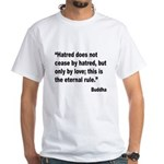 Buddha Stop Hatred Quote White T-Shirt