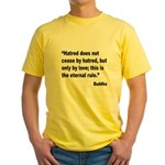 Buddha Stop Hatred Quote (Front) Yellow T-Shirt