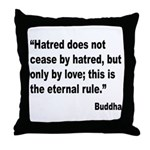 Buddha Stop Hatred Quote Throw Pillow