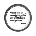 Buddha Stop Hatred Quote Wall Clock