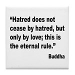 Buddha Stop Hatred Quote Tile Coaster