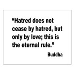 Buddha Stop Hatred Quote Small Poster