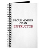 Proud Mother Of An INSTRUCTOR Journal