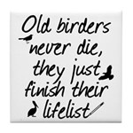 Old Birders Never Die Tile Coaster