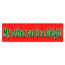 My other car is a sleigh Bumper Bumper Sticker