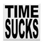 Time Sucks Tile Coaster