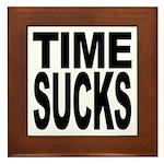 Time Sucks Framed Tile