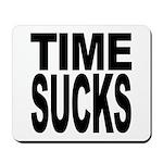 Time Sucks Mousepad