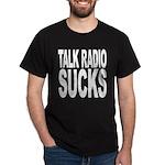 Talk Radio Sucks Dark T-Shirt