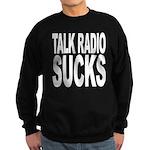 Talk Radio Sucks Sweatshirt (dark)