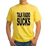 Talk Radio Sucks Yellow T-Shirt