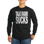 Talk Radio Sucks Long Sleeve Dark T-Shirt