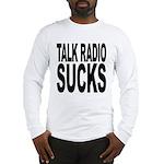 Talk Radio Sucks Long Sleeve T-Shirt