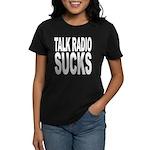 Talk Radio Sucks Women's Dark T-Shirt