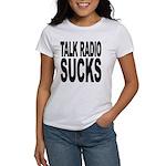 Talk Radio Sucks Women's T-Shirt