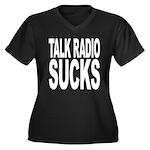 Talk Radio Sucks Women's Plus Size V-Neck Dark T-S