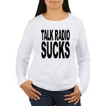 Talk Radio Sucks Women's Long Sleeve T-Shirt