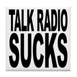 Talk Radio Sucks Tile Coaster