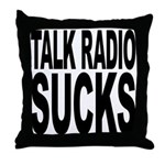 Talk Radio Sucks Throw Pillow