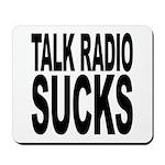 Talk Radio Sucks Mousepad