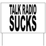 Talk Radio Sucks Yard Sign