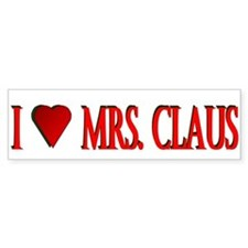 I love Mrs. Claus Bumper Bumper Sticker