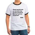 Buddha Holy Words Quote (Front) Ringer T