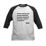 Buddha Holy Words Quote Kids Baseball Jersey