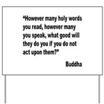 Buddha Holy Words Quote Yard Sign