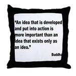 Buddha Idea Into Action Quote Throw Pillow
