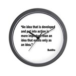 Buddha Idea Into Action Quote Wall Clock