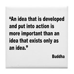 Buddha Idea Into Action Quote Tile Coaster