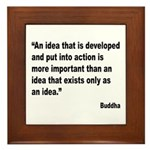 Buddha Idea Into Action Quote Framed Tile