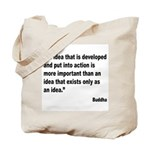 Buddha Idea Into Action Quote Tote Bag