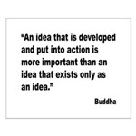 Buddha Idea Into Action Quote Small Poster