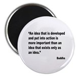 Buddha Idea Into Action Quote Magnet