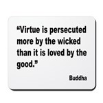 Buddha Persecuted Virtue Quote Mousepad