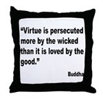 Buddha Persecuted Virtue Quote Throw Pillow