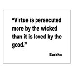 Buddha Persecuted Virtue Quote Small Poster