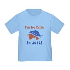 I'm for Palin in 2012 T