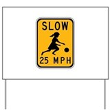 Slow 25 MPH Yard Sign