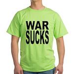 War Sucks Green T-Shirt