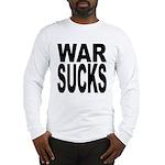 War Sucks Long Sleeve T-Shirt
